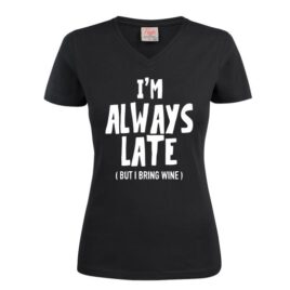 T-shirt always late but bring wine