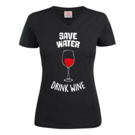 T-shirt save water drink wine