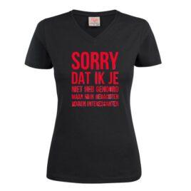 T-shirt Sorry dat ik je niet heb gehoord