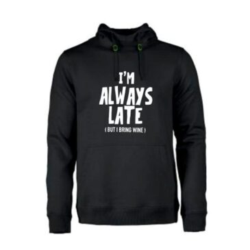 heren hoodie always late