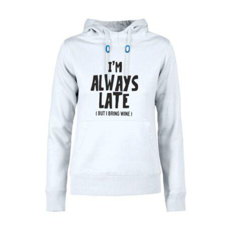 hoodie dames always late wit