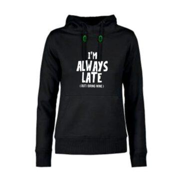 dames hoodie Always late