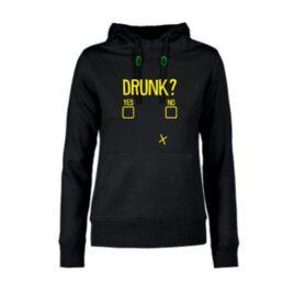 dames hoodie Drunk? Yes\No