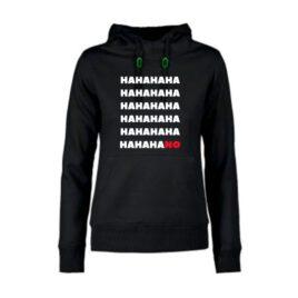 dames hoodie hahaNO
