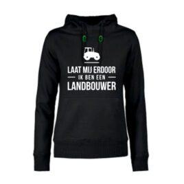 dames hoodie Laat mij erdoor ik ben landbouwer