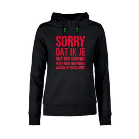 hoodie dames sorry dat ik niet hoor zwart