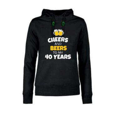 Dames hoodie cheers and beers to 40 years