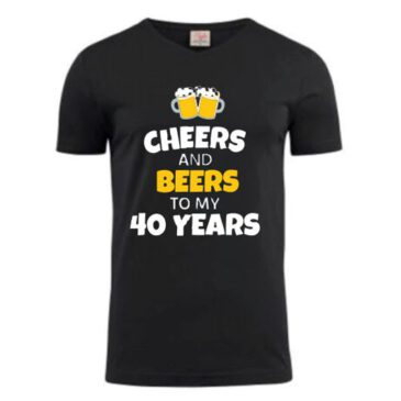 Heren T-Shirt cheers and beers to 40 years