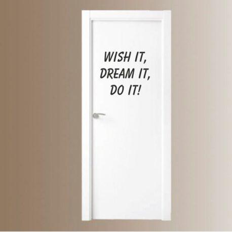 wish it dream it do it deur