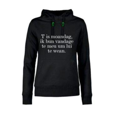 dames hoodie 'T is moandag